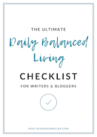 Daily Balanced Living Checklist for Writers & Bloggers