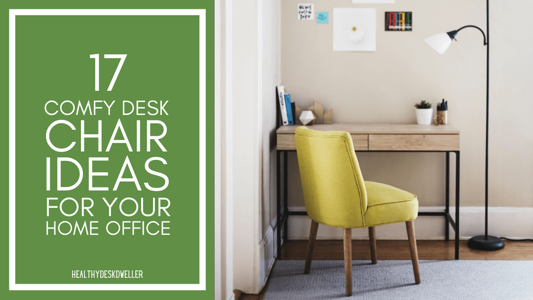 17 Comfy Desk Chair Ideas for Your Home Office