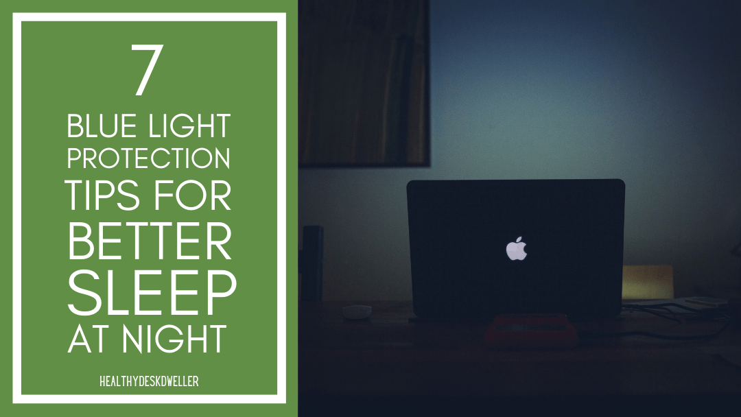 7 Blue Light Protection Tips for Better Sleep At Night