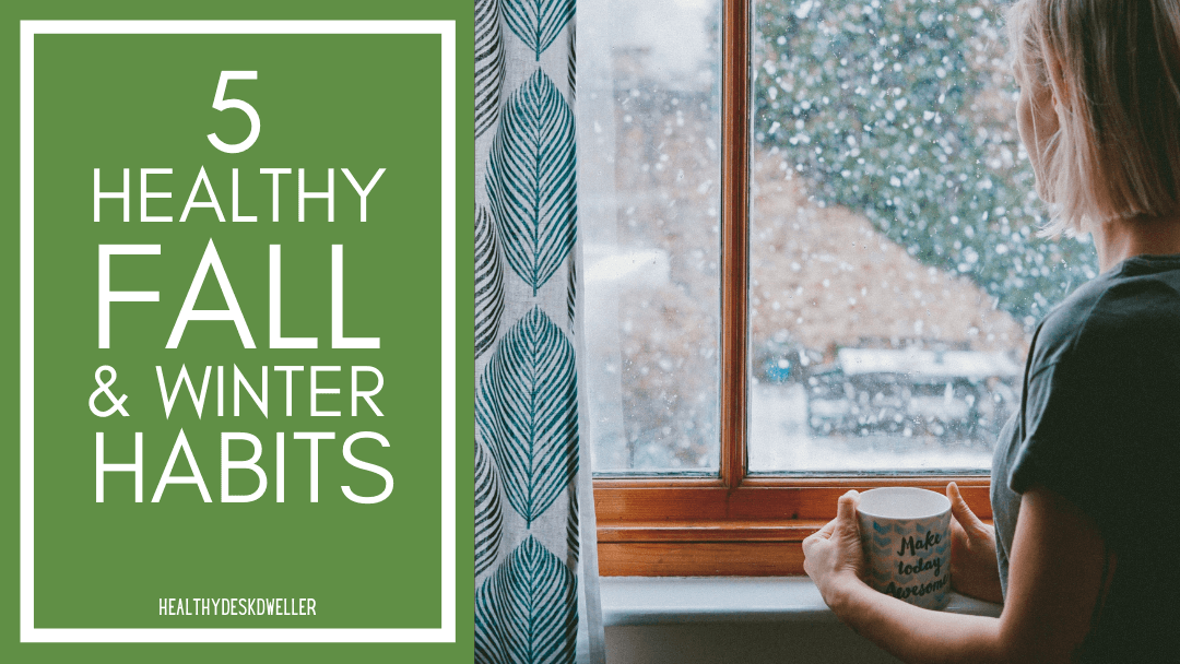 5 Healthy Fall & Winter Habits to Beat the Cold Weather