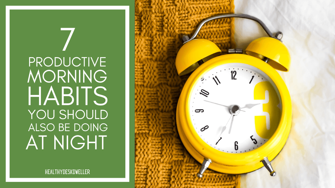 7 Productive Morning Habits You Should Also Be Doing At Night