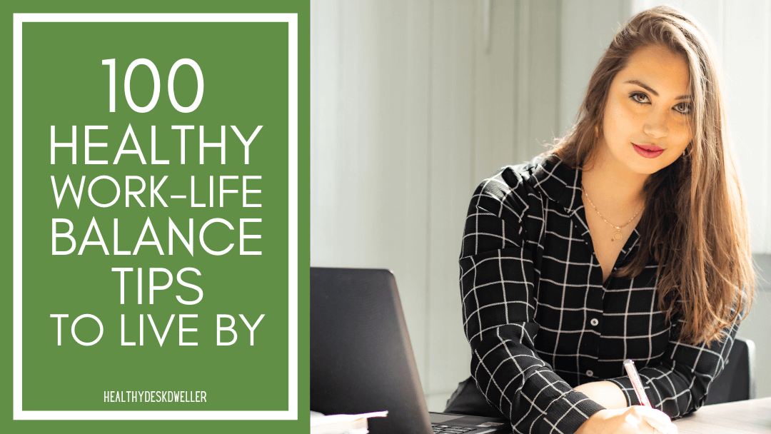 100 Healthy Work-Life Balance Tips to Live By