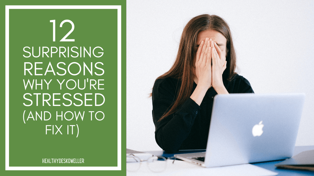 12 Surprising Reasons Why You're Stressed (Plus Natural Stress Relief Methods)